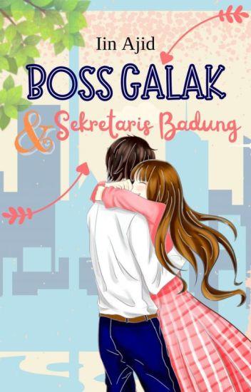 Boss Galak  & Sekretaris Badung [TAMAT]
