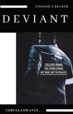 DEVIANT (Connor x Reader) DBH //Updating// by CeruleanWaves_