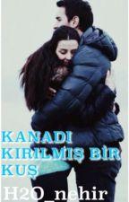 KANADI KIRILMIŞ BİR KUŞ. |NEFTAH| by H2O_nehir