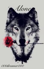 Alone *A grey wolves series fanfic* by 000dreamer000