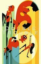 Double Trouble {Dash Parr X Reader} by SupremeBeam
