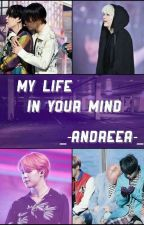 My life in your mind by _-andreea-_