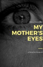 My Mother's Eyes by Ariska31
