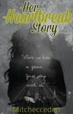 Her Heart Break  Story  by zainab_xee