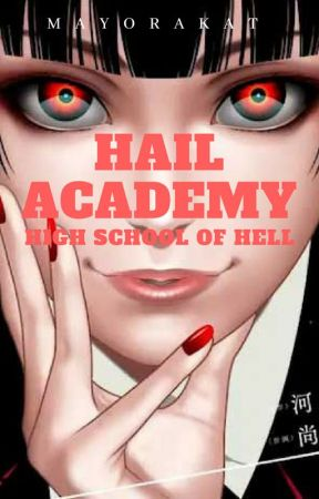 Hail Academy: High School of Hell (COMPLETED) by mayorakat