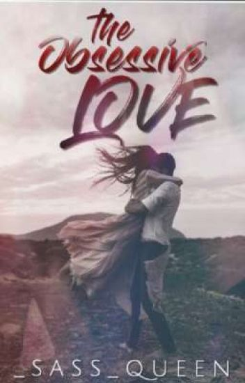 The Obsessive Love [Completed]  ✓ - Mrs  Kartik Aryaan
