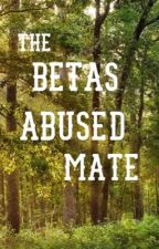 The betas abused mate by sugas_singularity