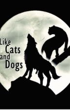 Like Cats and Dogs by ao3spntrash