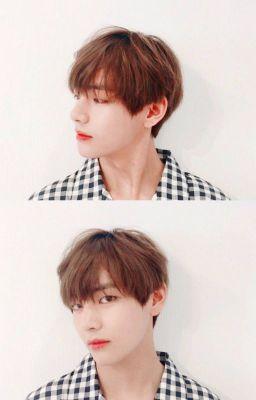 Đọc truyện [KimTaehyung] Này anh kia tôi thích anh!