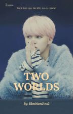 Two Worlds {Jikook}  by KimNamJins2