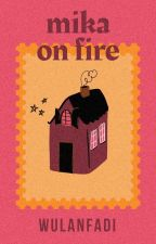TRS (3) - Mika on Fire by wulanfadi