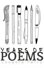 Years of Poems by _toochocolately_