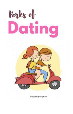 Perks Of Dating.  by letmeeewrite