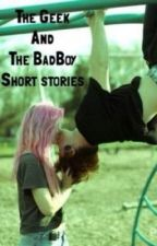 The Geek and The BadBoy - Short Stories by J3unkie_