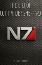 The Ending of Commander Shepard - A Mass Effect Fan Fic by LewisOsborneNehlsSto