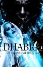 DHABRA. by DreadfulAmnesia