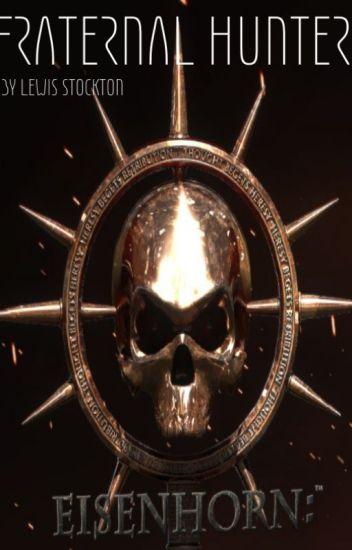 Fraternal Hunter - An Eisenhorn Warhammer 40k Fan Fiction