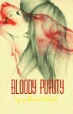 Bloody Purity by sadbeautifulsoul
