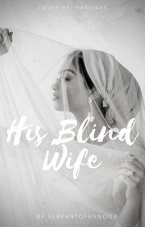 His Blind Wife✅ by ServantofAnnoor