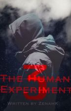 The Human Experiment 3 (BoyxBoy) {WATTYS 2018} [WATTPRIDE} by ZenahK