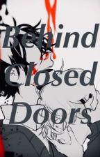 Behind Closed Doors by KilahBi