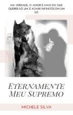 Eternamente Meu Supremo by michelesilva584