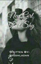 New Girl Isn't A Shy Girl by ayeshladan