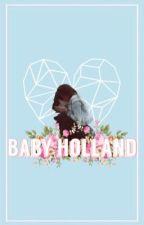 Baby Holland ➳ Tom Holland  by BleachGirlVeVo
