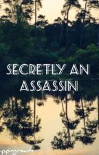 Secretly An Assassin by sippingreads