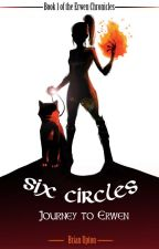 Six Circles - Journey to Erwen by bupton68