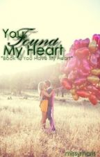 You Found My Heart (Book 4: You Have My Heart) by missymaris