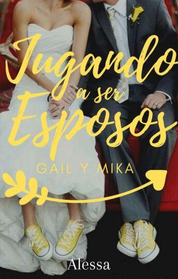 Jugando A Ser Esposos: Gail & Mika
