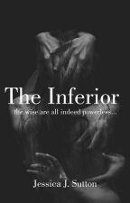 The Inferior  by jessica_sutton