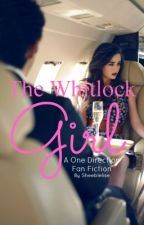 The Whitlock Girl (A One Direction Fanfic) by Sheeblelise