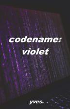 codename: violet [#Wattys2018] by yvesdot
