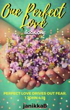One Perfect Love 1: My Heart's Desire PUBLISHED by JanetBernardo