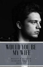 Would You Be My Wife by bovaria