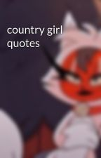 country girl quotes by Mermaid2612