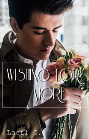 Wishing For More by 3dream_writer3