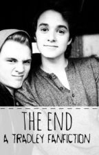 the end ( a tradley fanfiction ) by toxictradleyyy