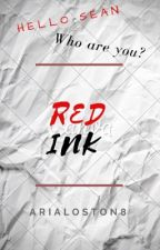 ]] Red Ink [[ by Arialoston8