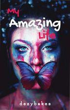 My Amazing Life by dezybakes