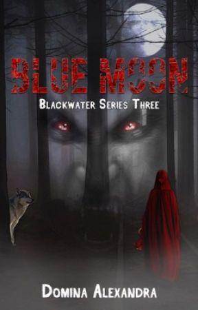 Blue Moon~ Blackwater Series 3 by DominaAlexandra