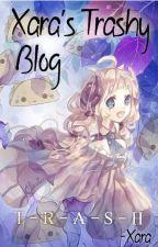 Xara's Trashy Blog by GimmeThatTaco