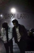 Dark Larry {au} #Wattys2014 by No1bullshipper
