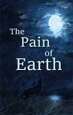 {ELEMENTISTS OF WILLOW FOREST BOOK II} The Pain of Earth by OliveOwl64