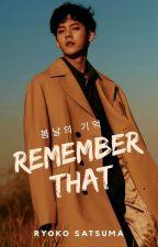 Remember That by ryosatsuma