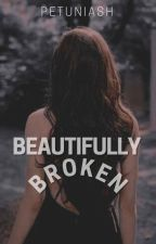 Beautifully Broken by Fiapie