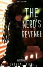 The Nerds Revenge by crystal_aiine