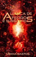 Aliança de Ferro e Sussurros (Conto) by Luana_Bastos